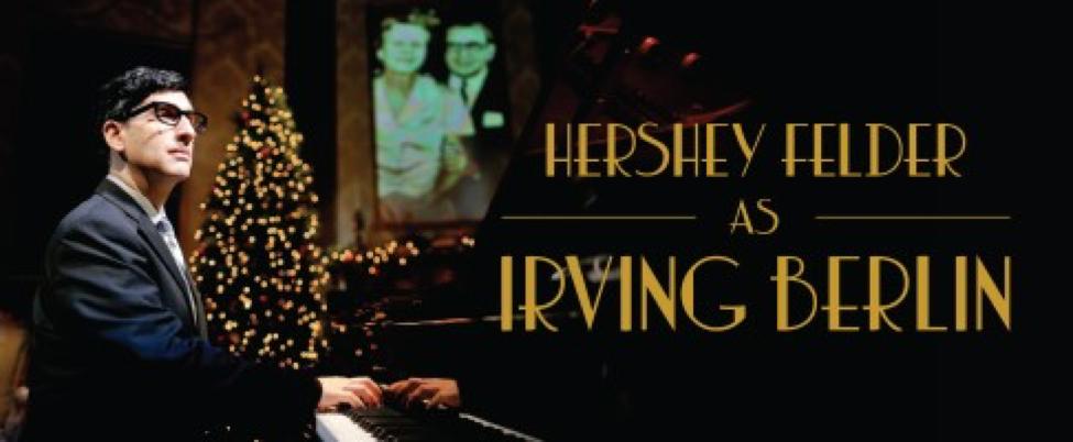 Hershey Felder as Irving Berlin: An Amazing Show