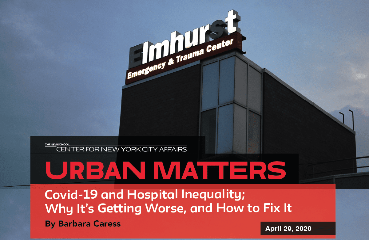 Covid-19 and Hospital Inequality; Why It's Getting Worse, and How to Fix It