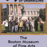 Inside 'The Art of Organizing: The Boston Museum of Fine Arts Union Drive'