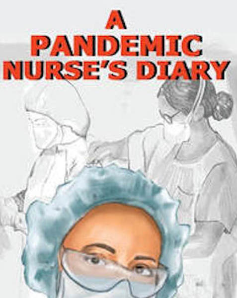 A Pandemic Nurse's Diary: This is What Fighting COVID-19 Looks Like